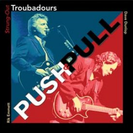 """Push & Pull"" ~ Strung-Out Troubadours"