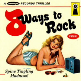 """8 Ways To Rock"" ~ Mammoth Records"